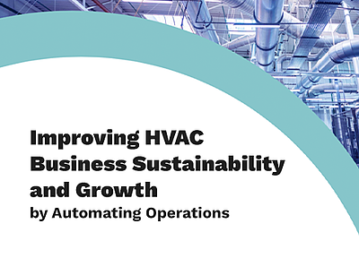 Improving HVAC Business Sustainability and Growth by Automating Operations eBook