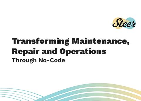 Transforming Maintenance Repair and Operations Though No-Code Ebook